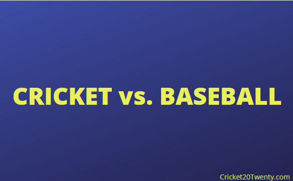 CRICKET vs. BASEBALL-Cricket20Twenty.com