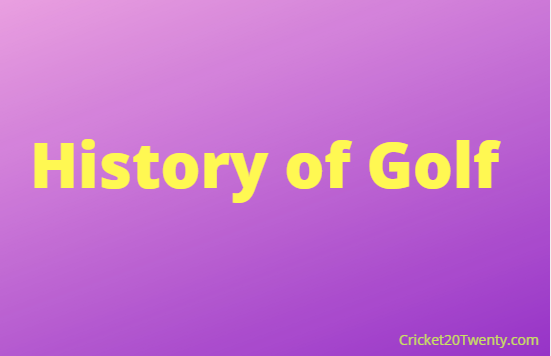 History of Golf-Cricket20Twenty.com