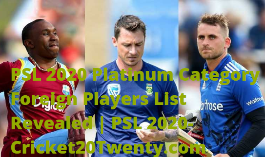 PSL 2020 Platinum Category Foreign Players List Revealed | PSL 2020-Cricket20Twenty.com