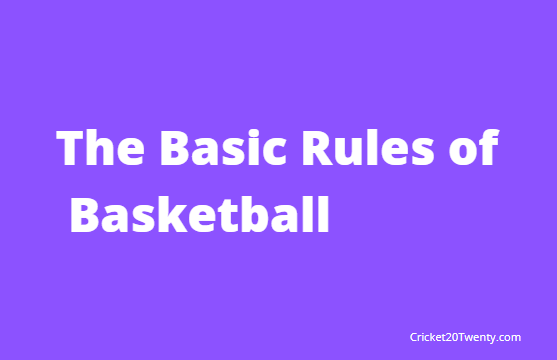 The Basic Rules of Basketball
