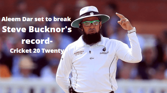 Aleem Dar set to break Steve Bucknor's record-Cricket 20 Twenty