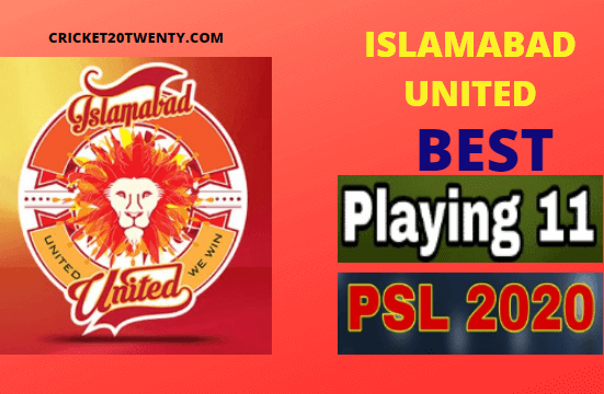 PSL 2020 Best playing 11 for Islamabad United-PSL 5