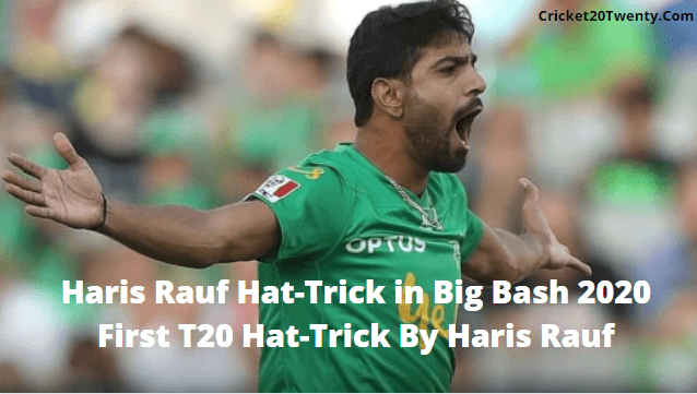 Haris Rauf Hat-Trick in Big Bash 2020-First T20 Hat-Trick By Haris Rauf
