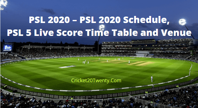 PSL 2020 - PSL 2020 Schedule,PSL 5 Live Score Time Table and Venue